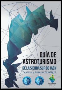 Guía de Astroturismo de la Sierra Sur de Jaén | Reserva y Destino Starlight